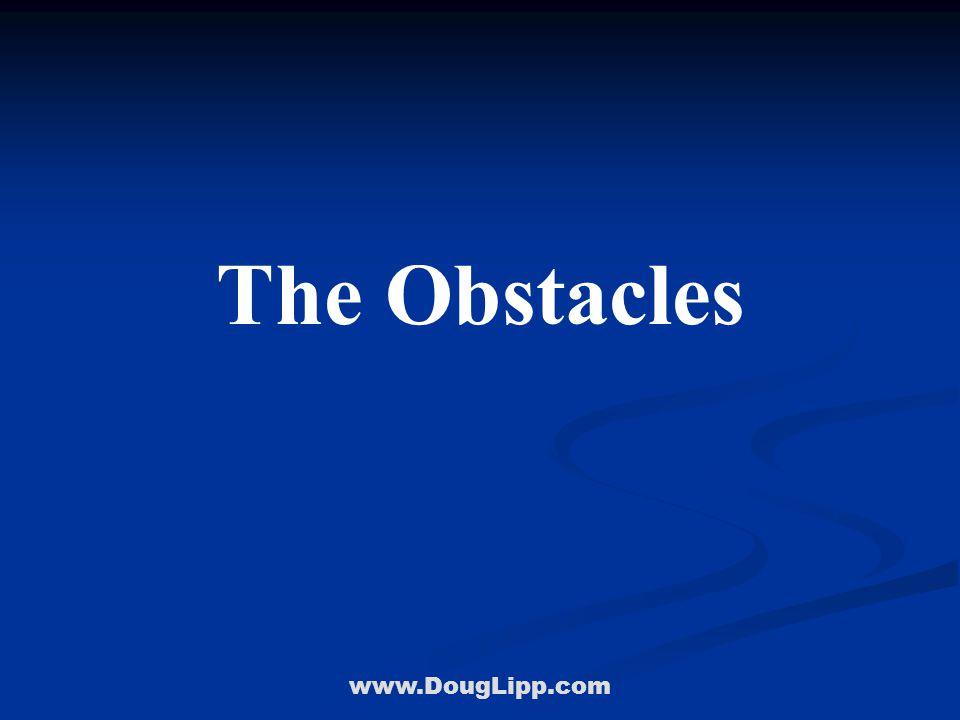 www.DougLipp.com The Obstacles