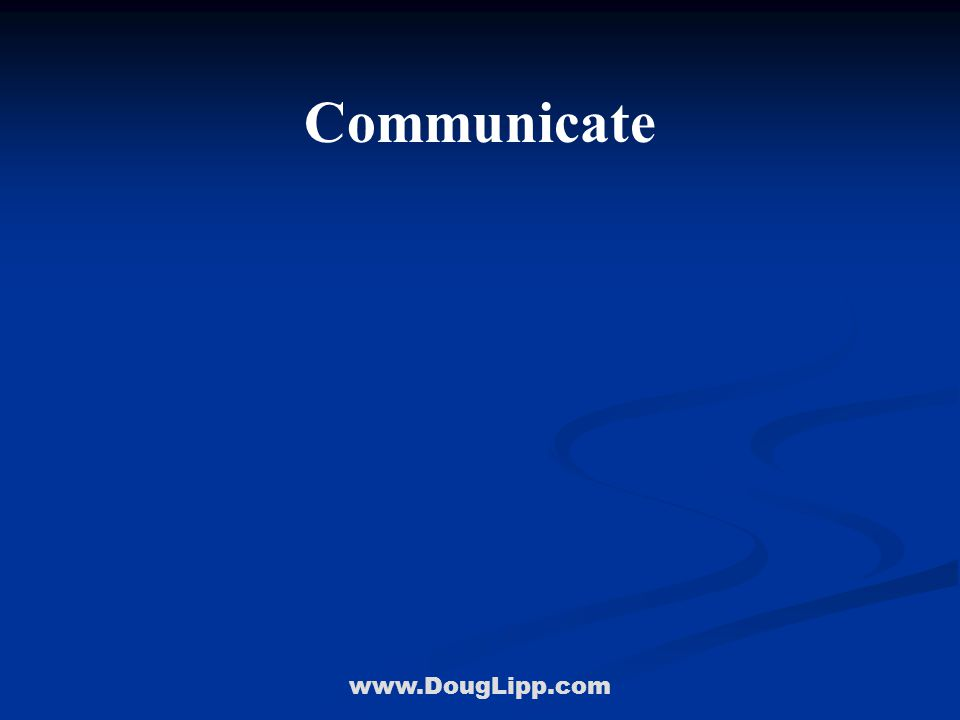 www.DougLipp.com Communicate