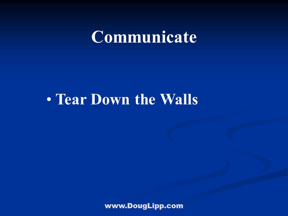 www.DougLipp.com Communicate Tear Down the Walls