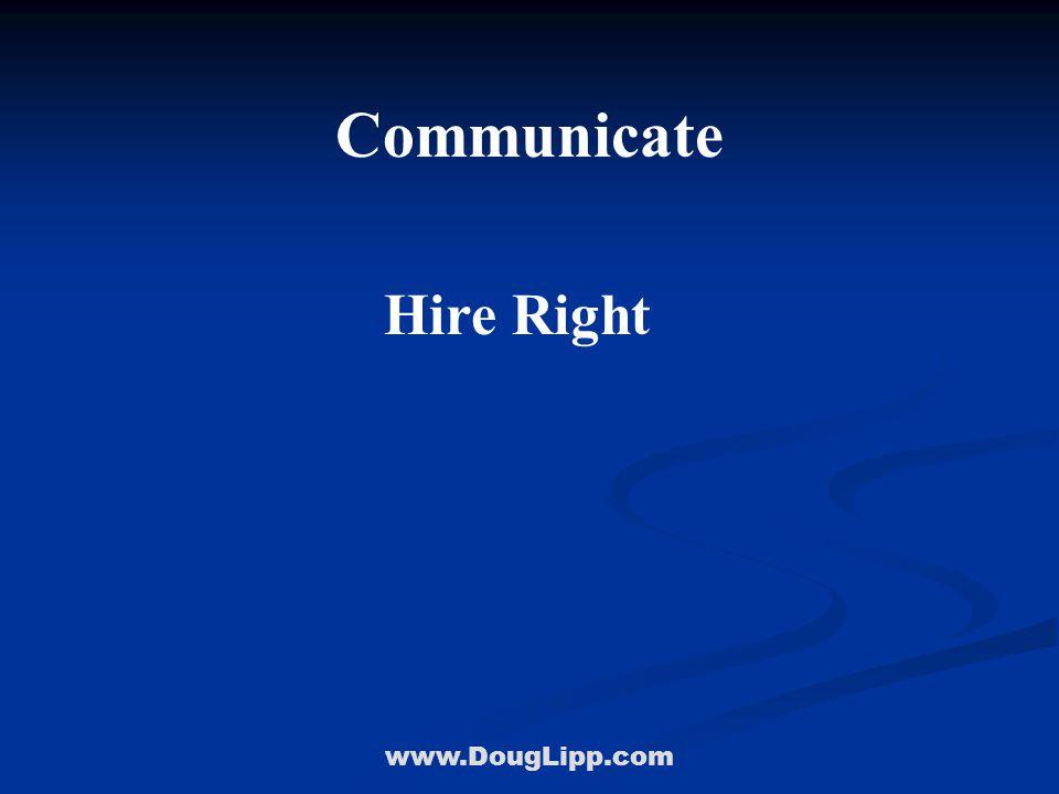 www.DougLipp.com Communicate Hire Right