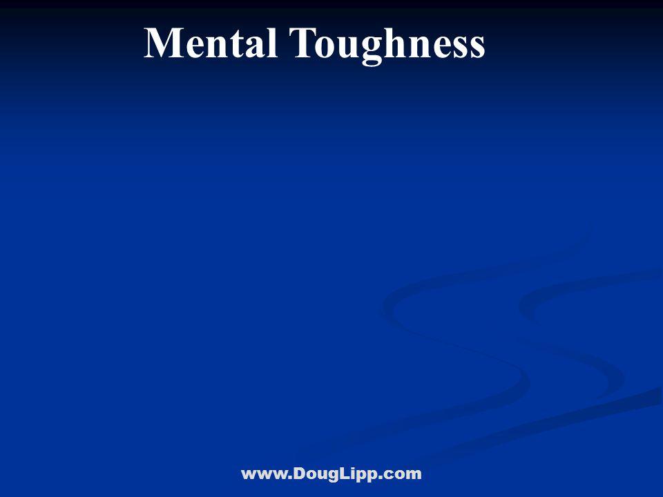 www.DougLipp.com Mental Toughness