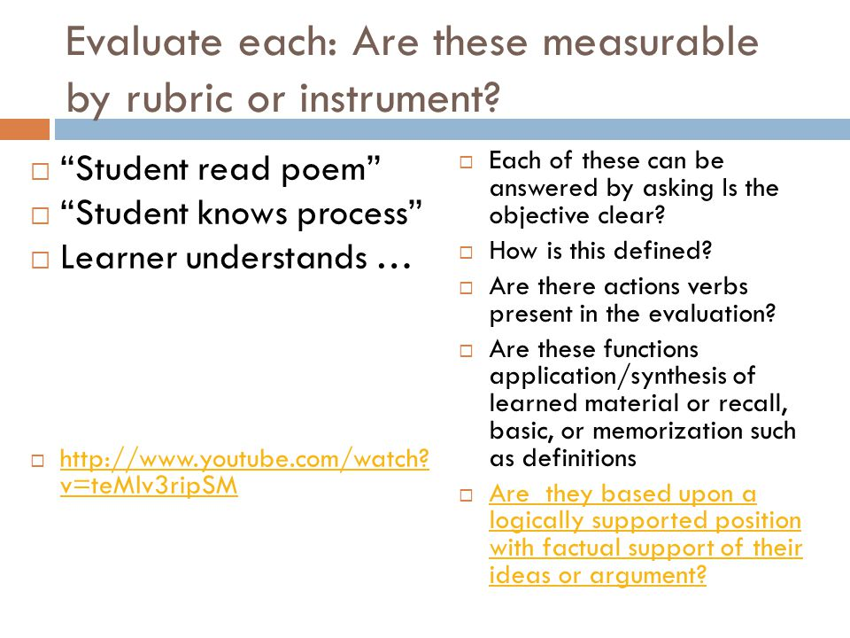 Evaluate each: Are these measurable by rubric or instrument.