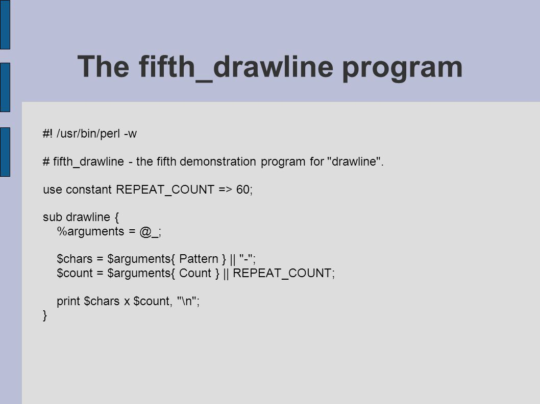 #. /usr/bin/perl -w # fifth_drawline - the fifth demonstration program for drawline .