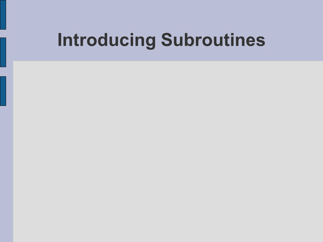 Introducing Subroutines