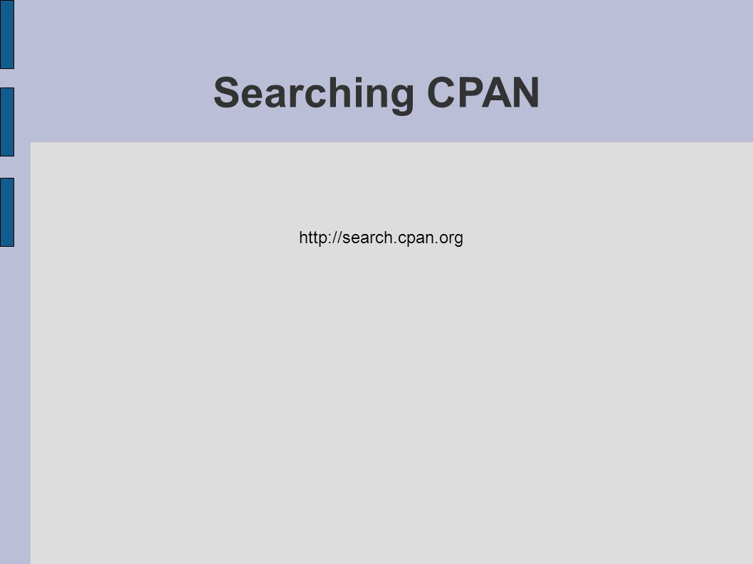 http://search.cpan.org Searching CPAN