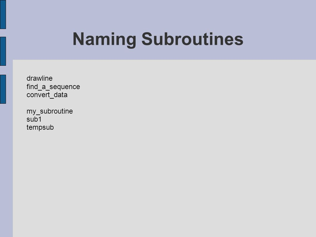 drawline find_a_sequence convert_data my_subroutine sub1 tempsub Naming Subroutines