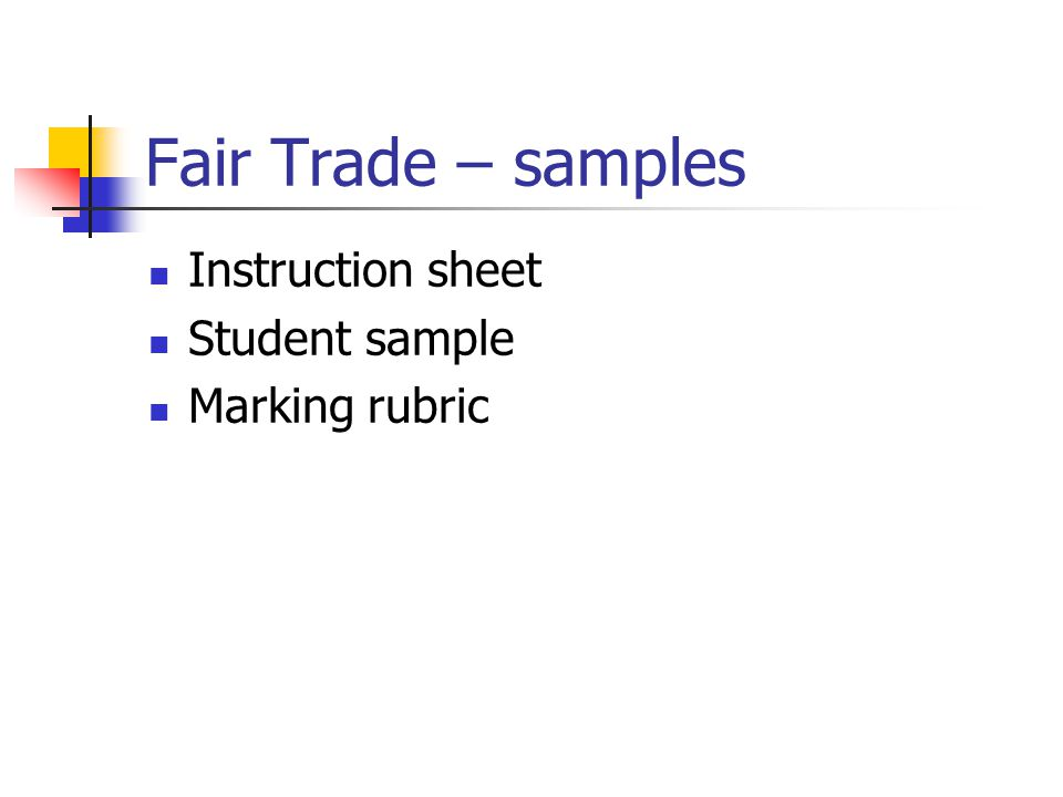 Fair Trade – samples Instruction sheet Student sample Marking rubric