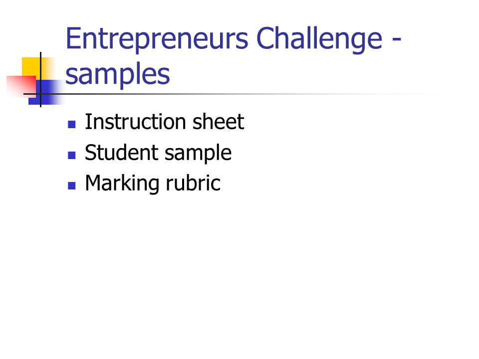 Entrepreneurs Challenge - samples Instruction sheet Student sample Marking rubric