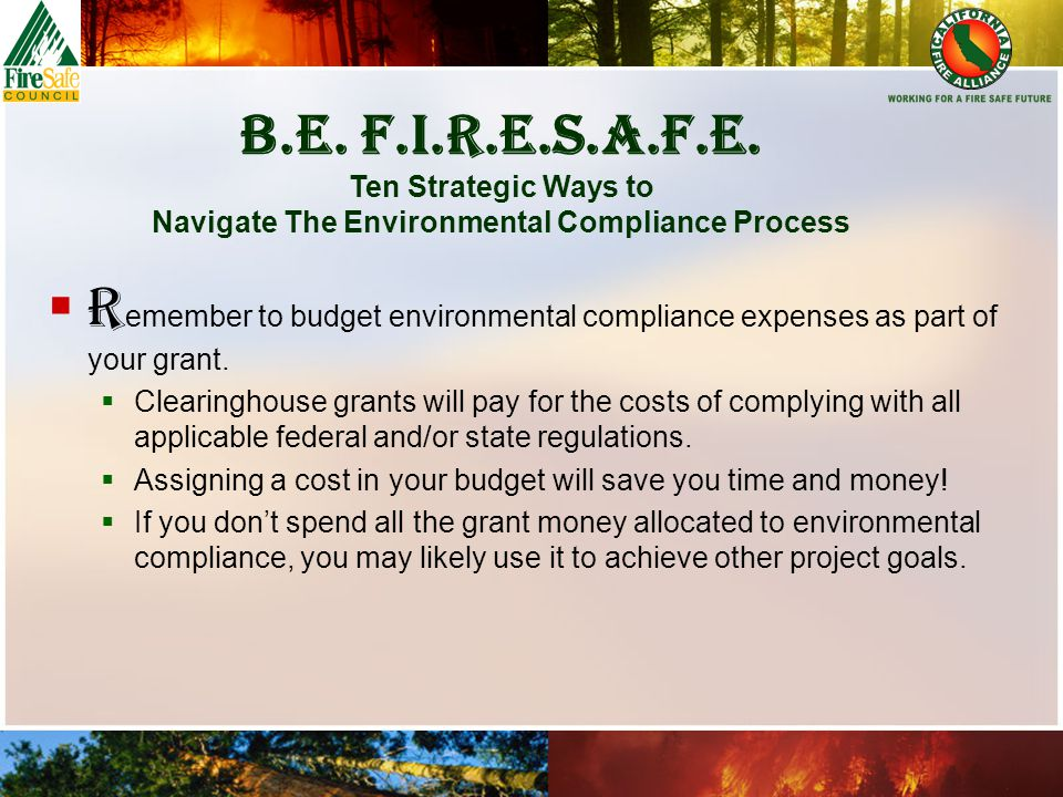  R emember to budget environmental compliance expenses as part of your grant.