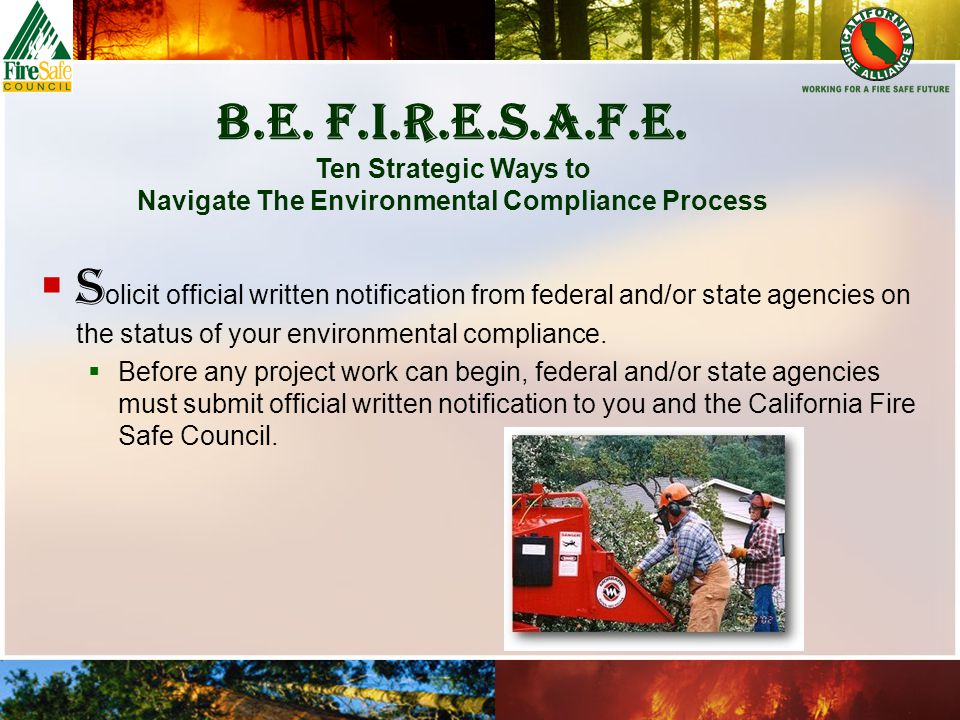  S olicit official written notification from federal and/or state agencies on the status of your environmental compliance.