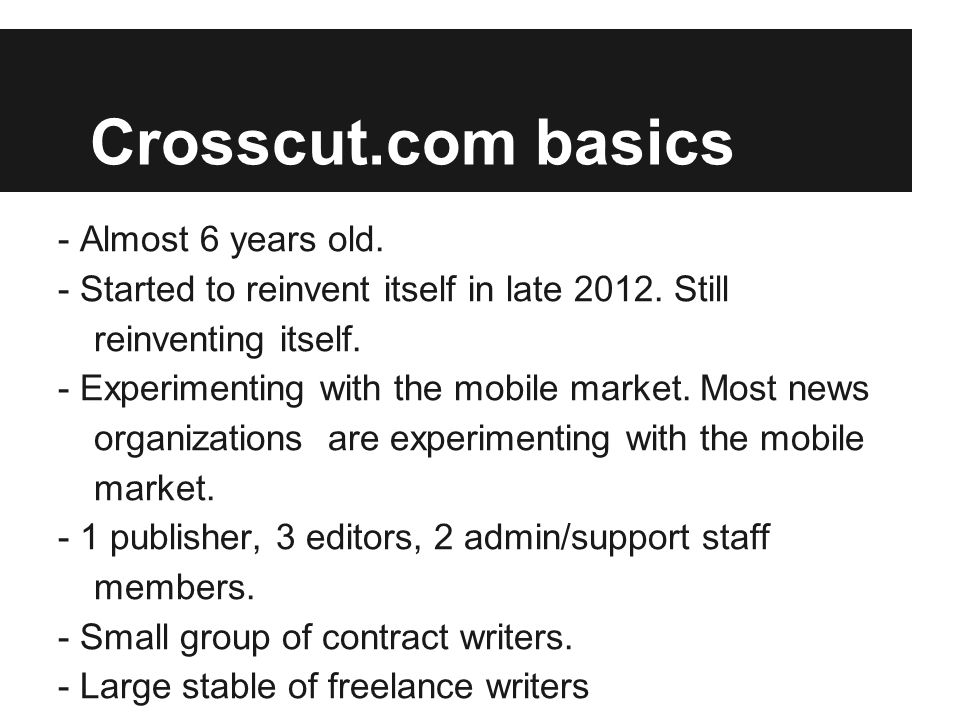 Crosscut s editorial direction -We re still tweaking this.