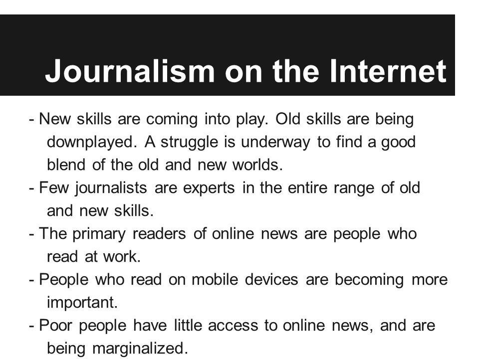 Journalism on the Internet - New skills are coming into play.