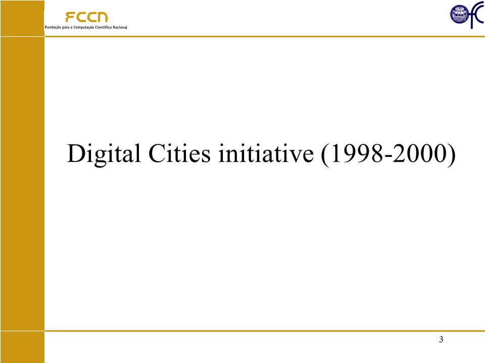3 Digital Cities initiative (1998-2000)