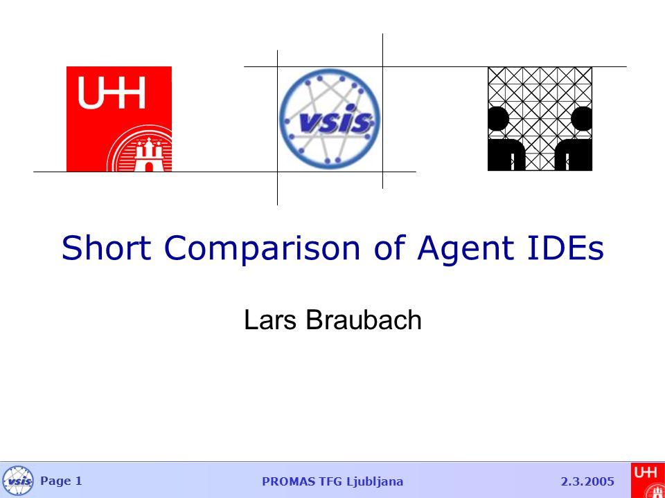 Page 1 PROMAS TFG Ljubljana2.3.2005 Short Comparison of Agent IDEs Lars Braubach