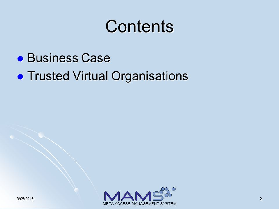 38/05/2015 META ACCESS MANAGEMENT SYSTEM Business Case What problem are we trying to solve?