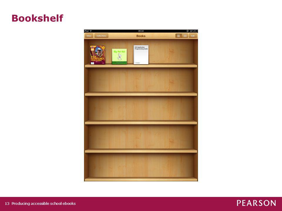 Producing accessible school ebooks13 Bookshelf