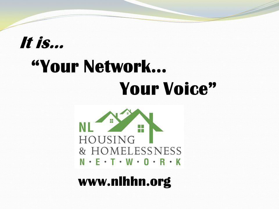 Your Network… Your Voice www.nlhhn.org It is…