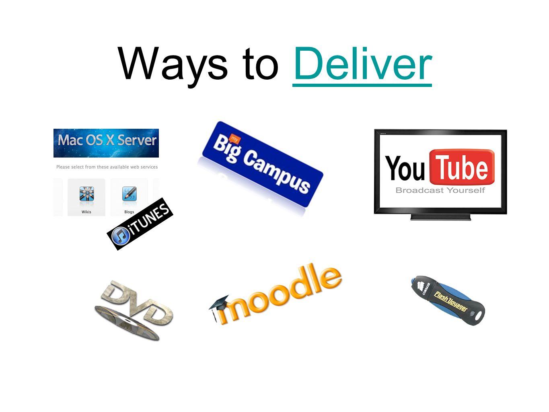 Ways to DeliverDeliver