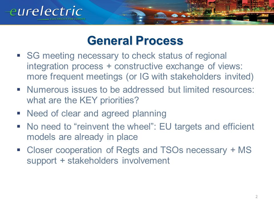 Market Coupling  IT-SL market coupling project is a positive step forward despite delays  However, regional market coupling project still unclear: No clear planning No clear leadership nor MS support  Need of a clear roadmap with intermediate steps: How to ensure progressive integration with EU market coupling project(s) (i.e.
