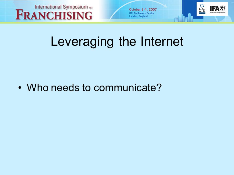 Leveraging the Internet Who needs to communicate?