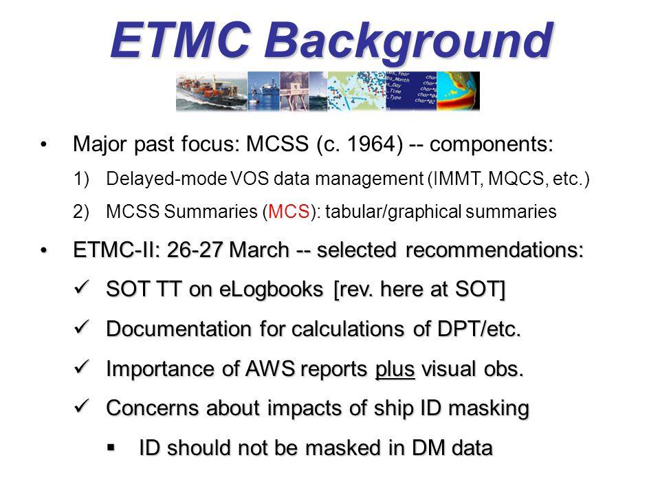 ETMC Background Major past focus: MCSS (c. 1964) -- components: 1)Delayed-mode VOS data management (IMMT, MQCS, etc.) 2)MCSS Summaries (MCS): tabular/