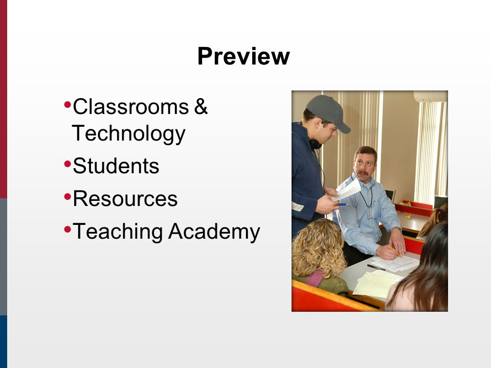 Preview Classrooms & Technology Students Resources Teaching Academy