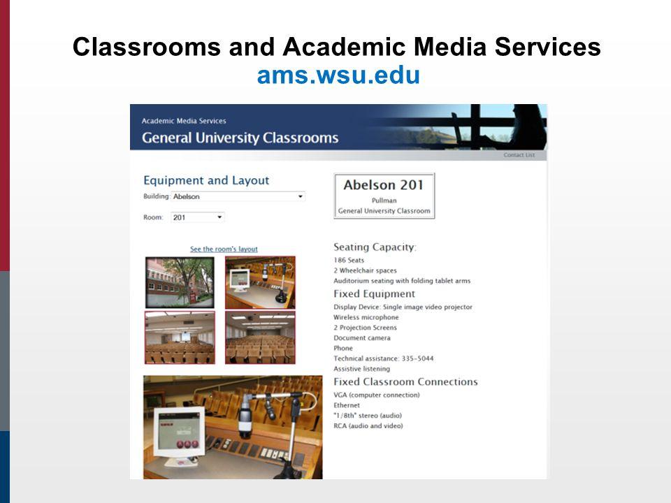 Classrooms and Academic Media Services ams.wsu.edu