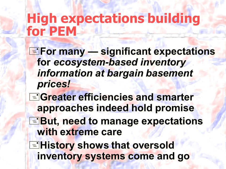 High expectations building for PEM +For many — significant expectations for ecosystem-based inventory information at bargain basement prices.