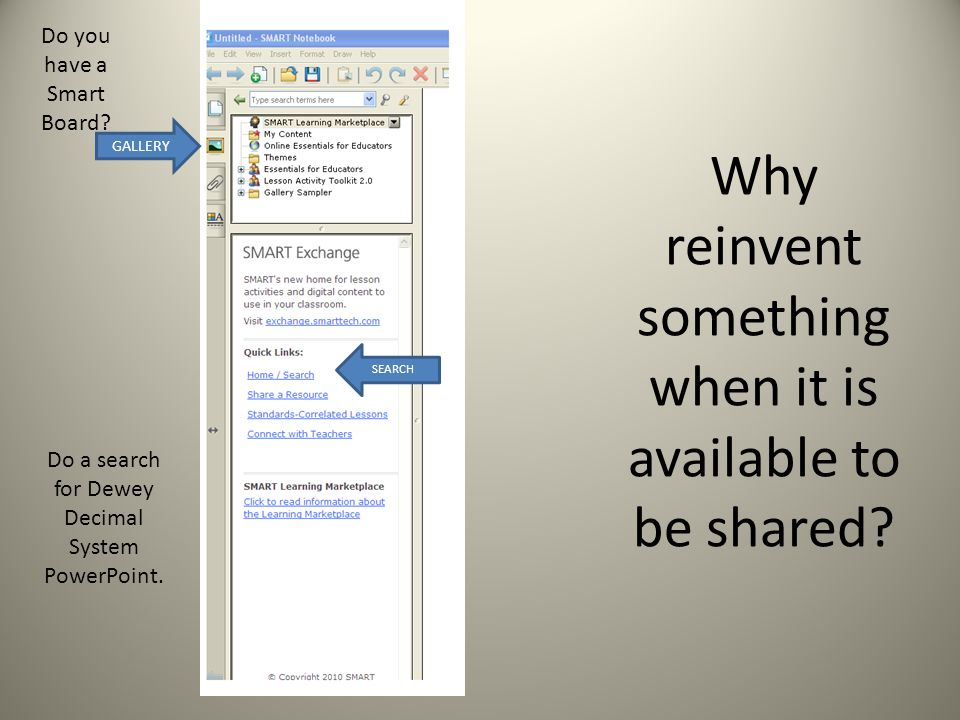 Why reinvent something when it is available to be shared.