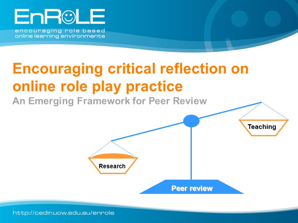 Encouraging critical reflection on online role play practice An Emerging Framework for Peer Review Research Teaching Peer review
