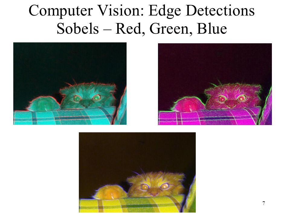 7 Computer Vision: Edge Detections Sobels – Red, Green, Blue