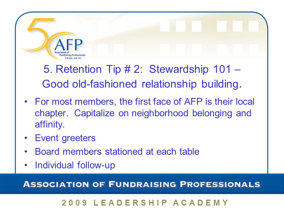 5. Retention Tip # 2: Stewardship 101 – Good old-fashioned relationship building.