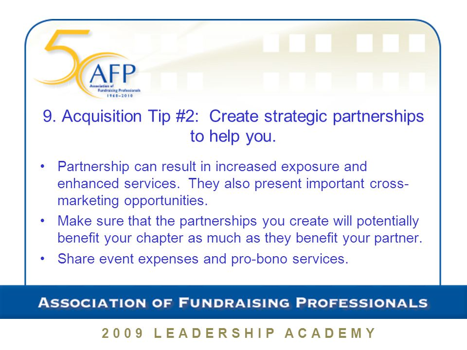 9. Acquisition Tip #2: Create strategic partnerships to help you.