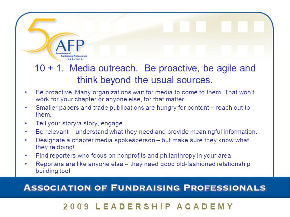2009 LEADERSHIP ACADEMY 10 + 1. Media outreach.