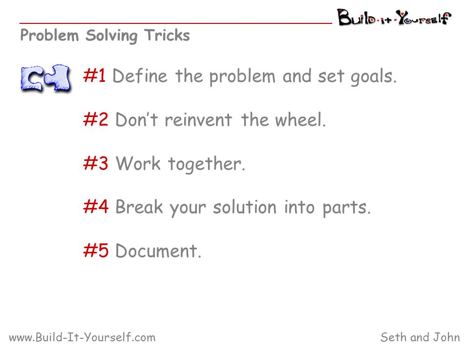Problem Solving Tricks #1 Define the problem and set goals.