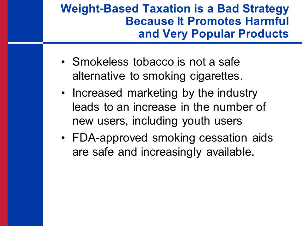 Smokeless tobacco is not a safe alternative to smoking cigarettes.