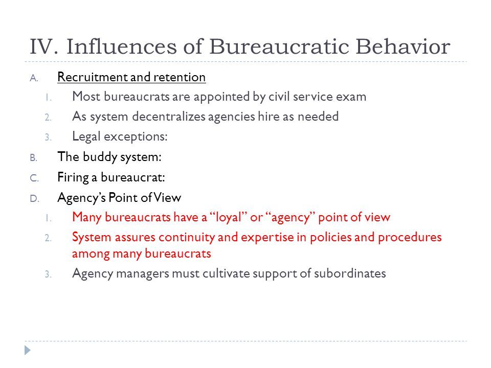 IV. Influences of Bureaucratic Behavior A. Recruitment and retention 1.
