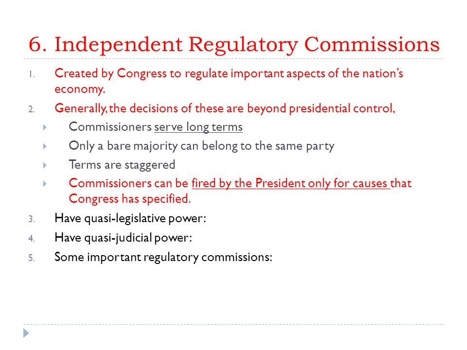 6. Independent Regulatory Commissions 1.