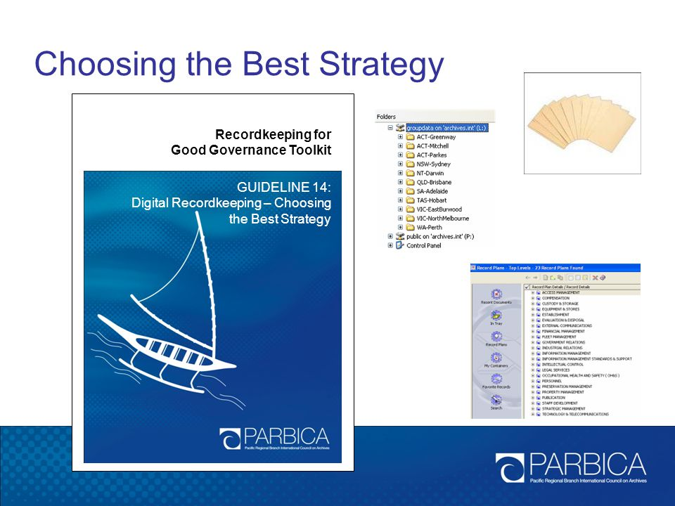 Choosing the Best Strategy Recordkeeping for Good Governance Toolkit GUIDELINE 14: Digital Recordkeeping – Choosing the Best Strategy