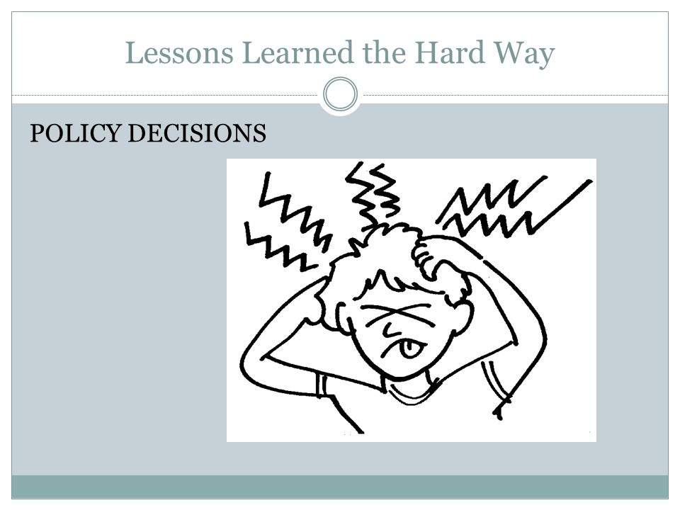 Lessons Learned the Hard Way