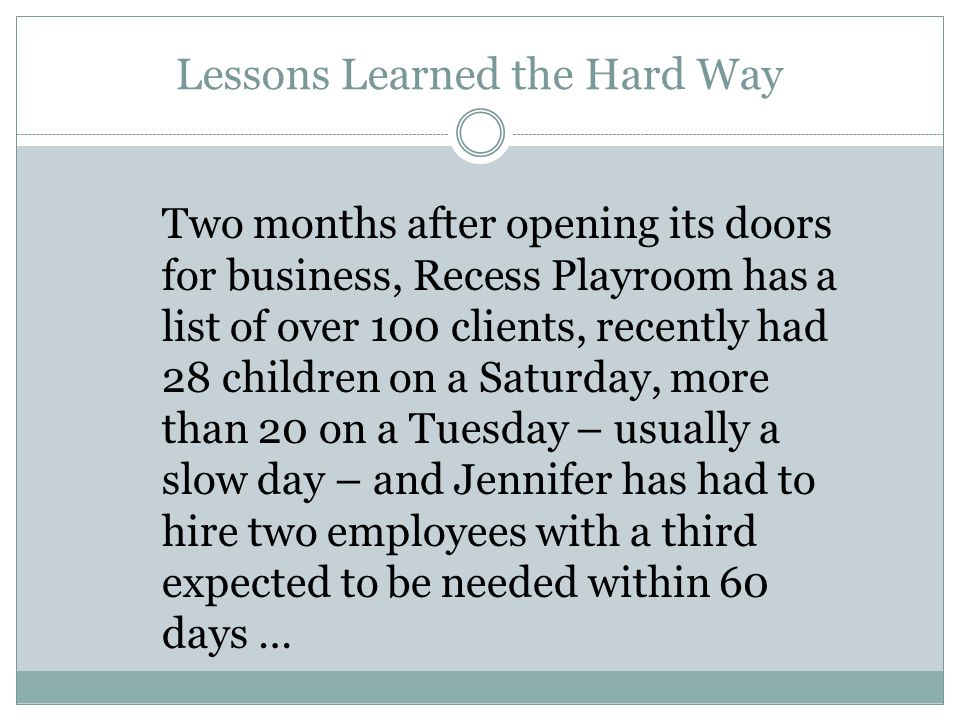 Lessons Learned the Hard Way The Lesson – Make sure you and your partner have the same expectations going in and get them in writing.