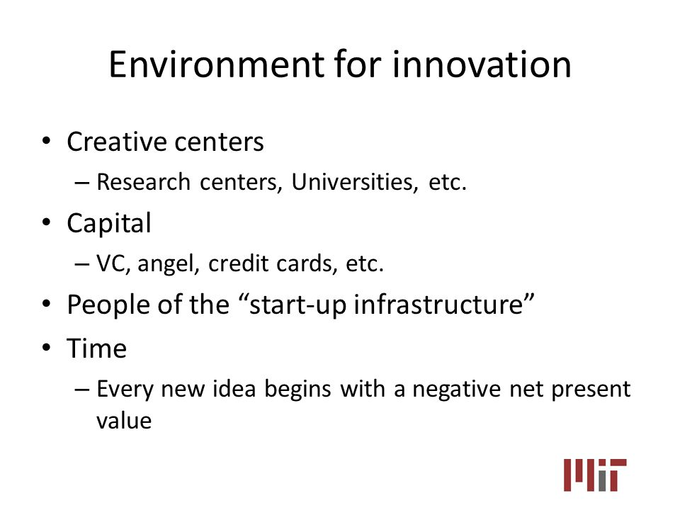 Environment for innovation Creative centers – Research centers, Universities, etc.