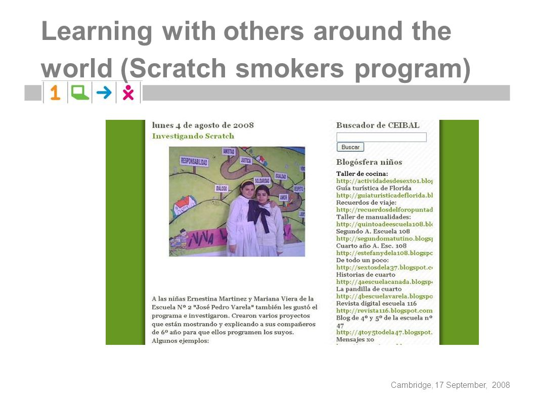 Cambridge, 17 September, 2008 Learning with others around the world (Scratch smokers program)