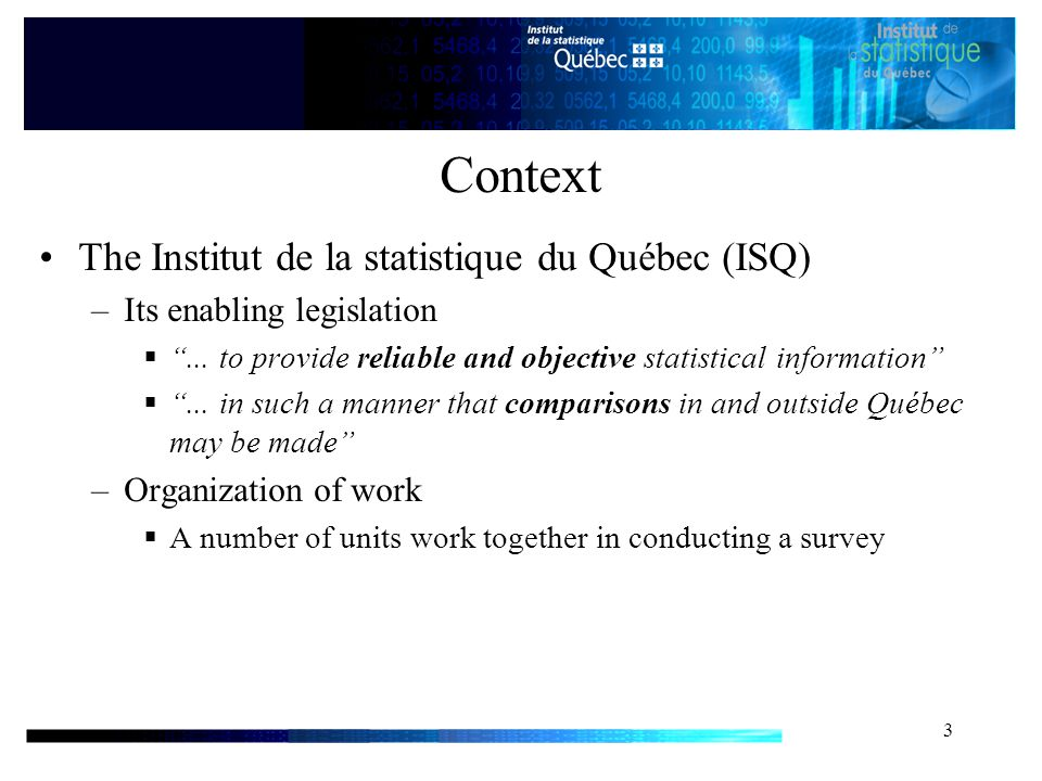 4 Context (cont.) Specific work dealing with quality incorporated into everyday activities –Variation according to the project and unit (neither systematic nor harmonized) The ISQ has adopted an Integrated Quality Management Framework –General Quality Management Policy (November 2005)