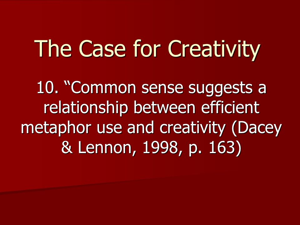 The Case for Creativity 10.