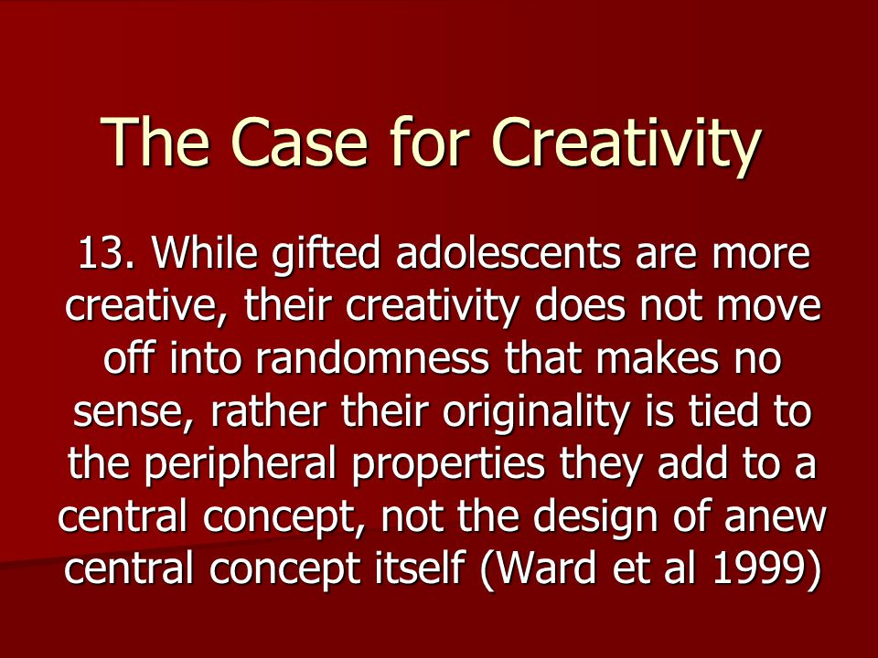 The Case for Creativity 13.