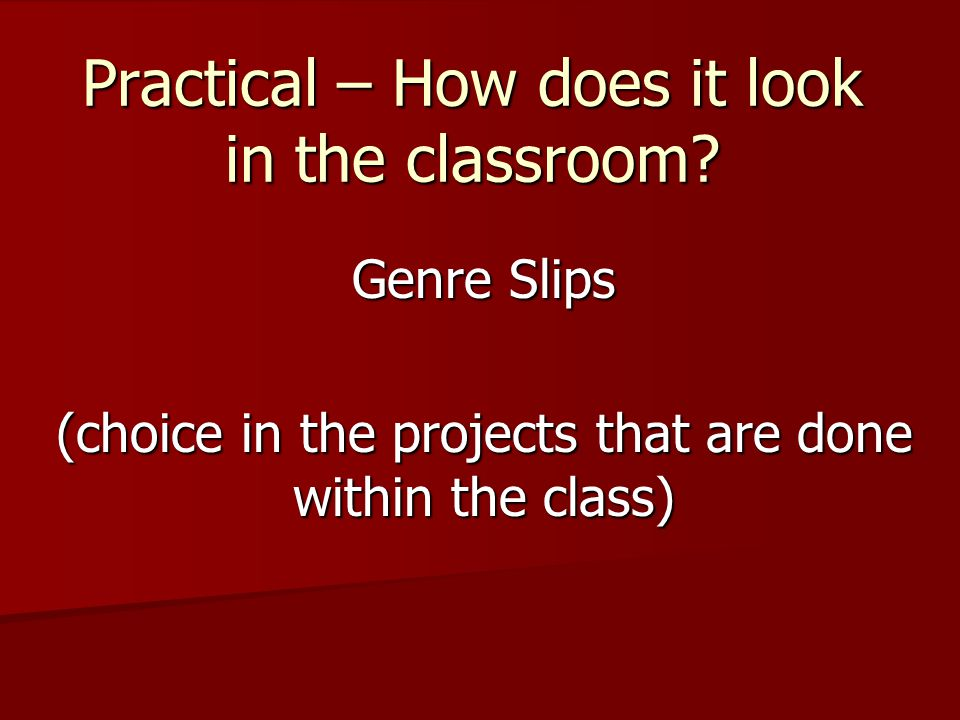 Practical – How does it look in the classroom.
