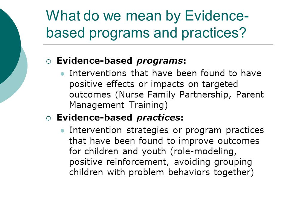 What do we mean by Evidence- based programs and practices.