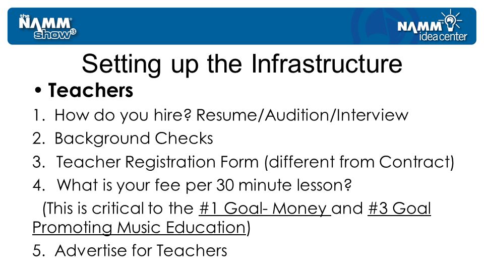Teachers 1. How do you hire. Resume/Audition/Interview 2.