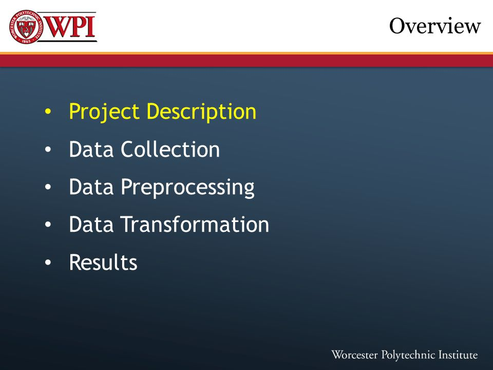 Project Description Data Collection Data Preprocessing Data Transformation Results Overview